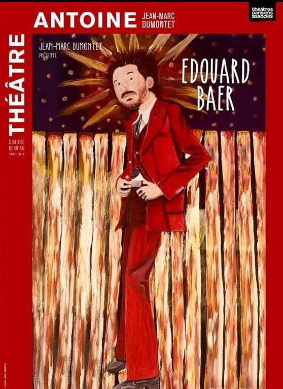 la meilleure attitude 62845 4d7bd THEATRE - Edouard Baer dans Les élucubrations d'un homme - Bon plan à Paris