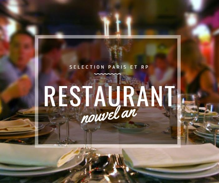 TOP REVEILLON DU NOUVEL AN DANS UN RESTAURANT A PARIS