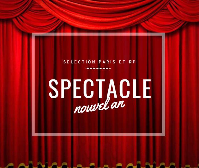 TOP SPECTACLE POUR LE REVEILLON DU NOUVEL AN A PARIS
